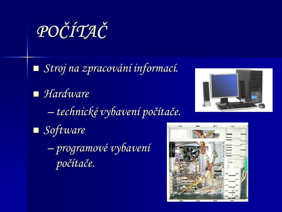 POČÍTAČ Stroj na zpracování informací. Hardware