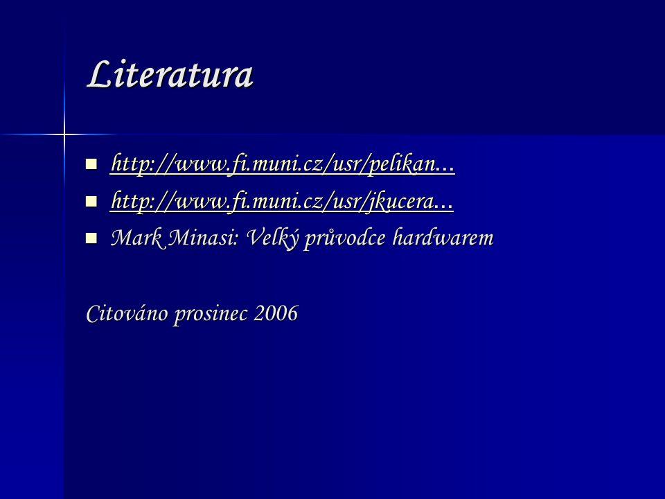 Literatura http://www.fi.muni.cz/usr/pelikan...