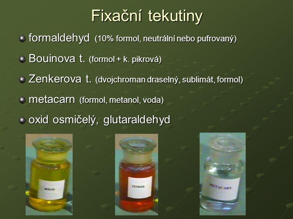 Fixační tekutiny formaldehyd (10% formol, neutrální nebo pufrovaný)
