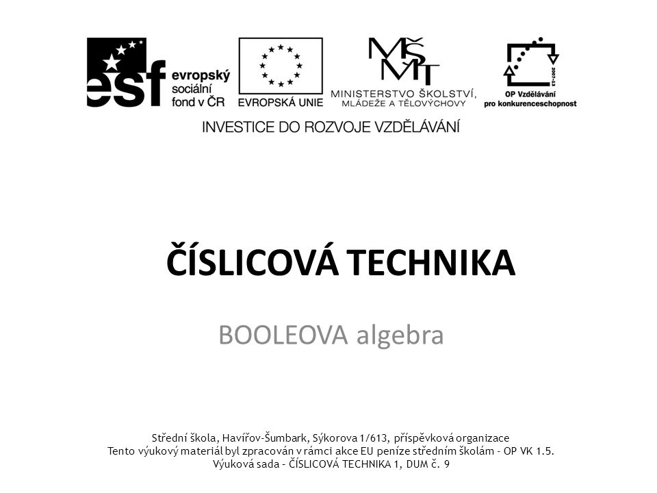 ČÍSLICOVÁ TECHNIKA BOOLEOVA algebra