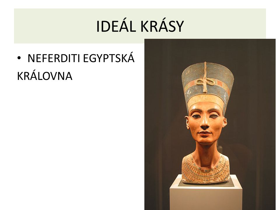 IDEÁL KRÁSY NEFERDITI EGYPTSKÁ KRÁLOVNA