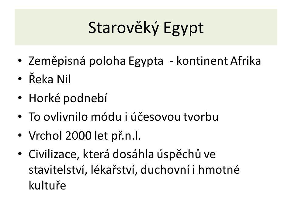 Starověký Egypt Zeměpisná poloha Egypta - kontinent Afrika Řeka Nil
