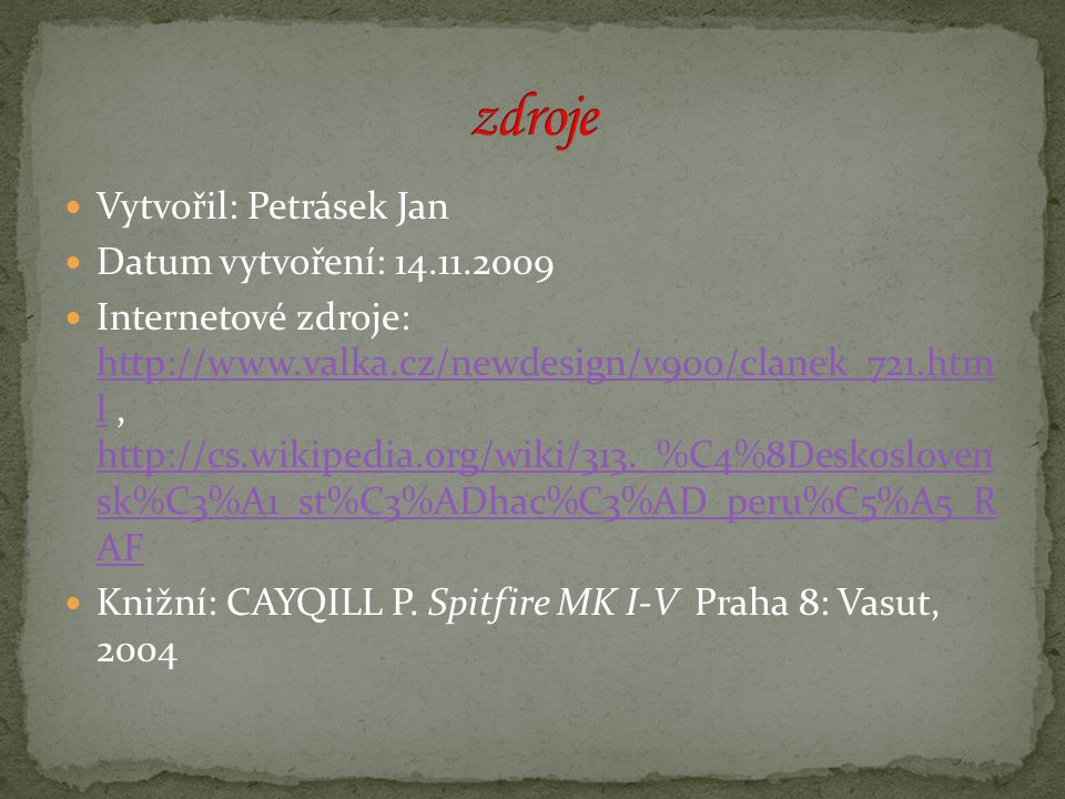 zdroje Vytvořil: Petrásek Jan Datum vytvoření: 14.11.2009