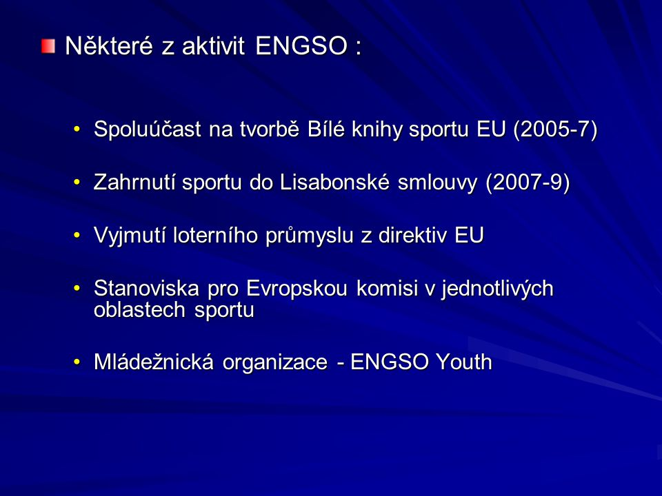 Některé z aktivit ENGSO :