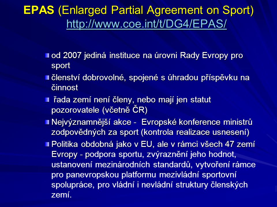 EPAS (Enlarged Partial Agreement on Sport) http://www. coe