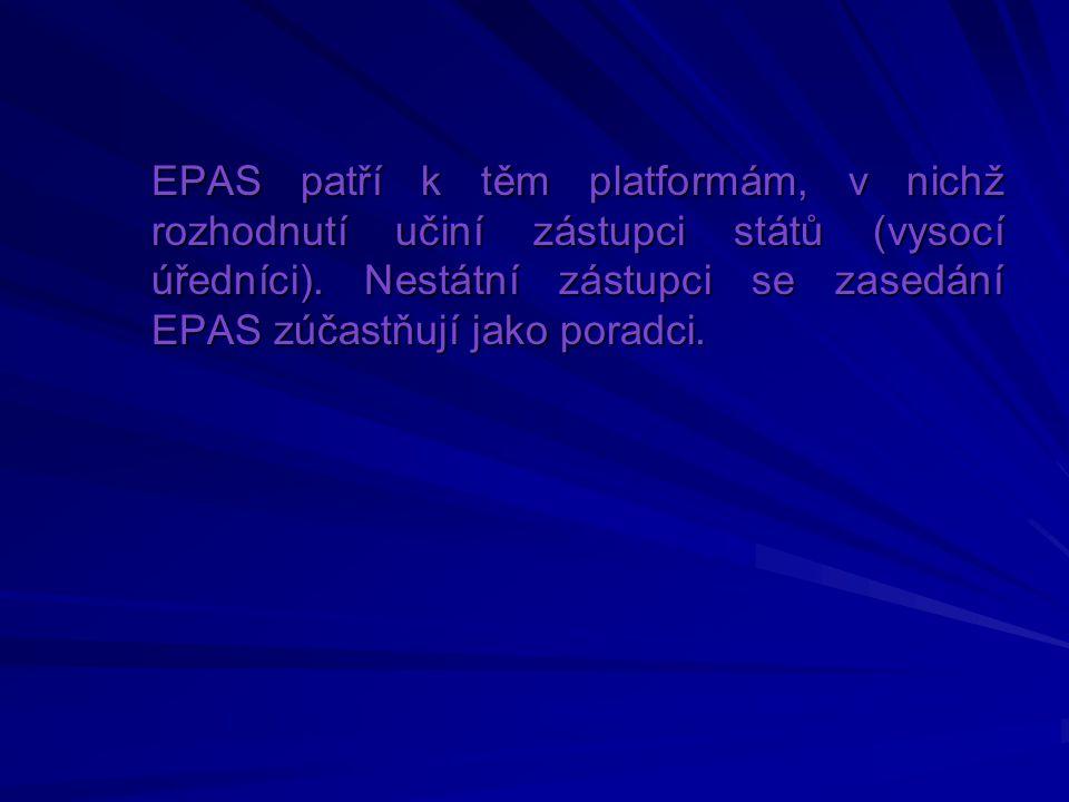 EPAS patří k těm platformám, v nichž rozhodnutí učiní zástupci států (vysocí úředníci).