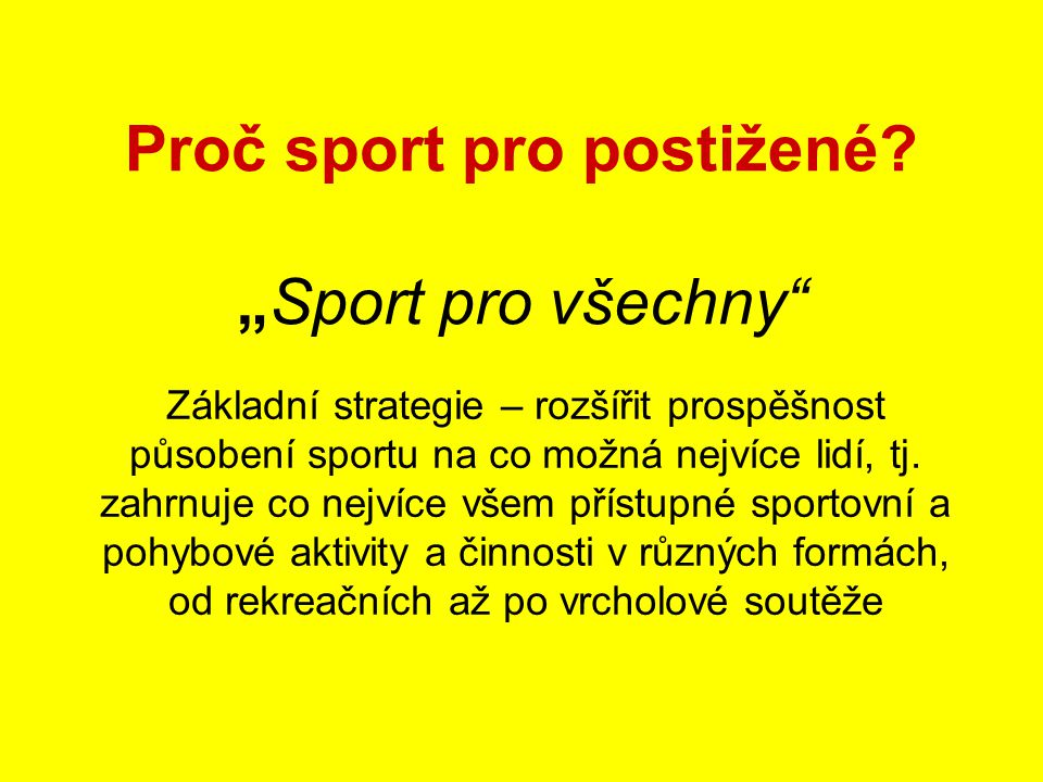 """Proč sport pro postižené """"Sport pro všechny"""