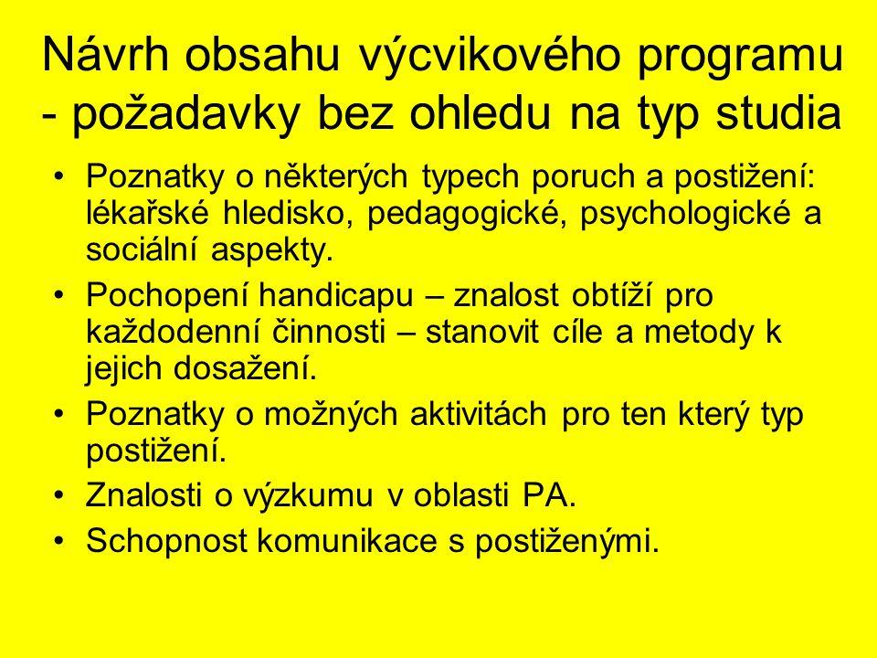 Návrh obsahu výcvikového programu - požadavky bez ohledu na typ studia