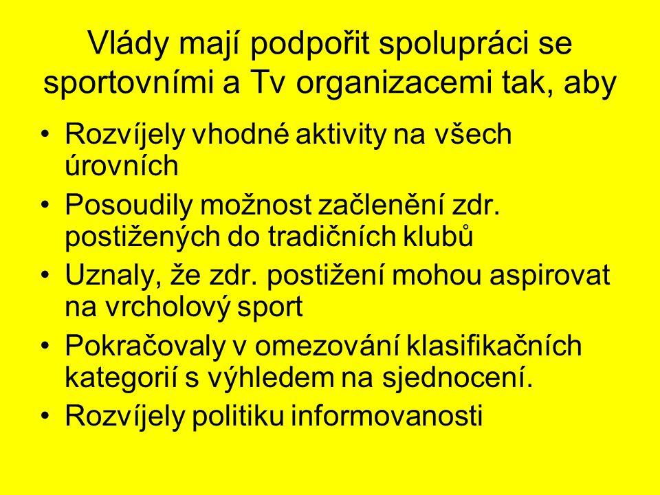 Vlády mají podpořit spolupráci se sportovními a Tv organizacemi tak, aby