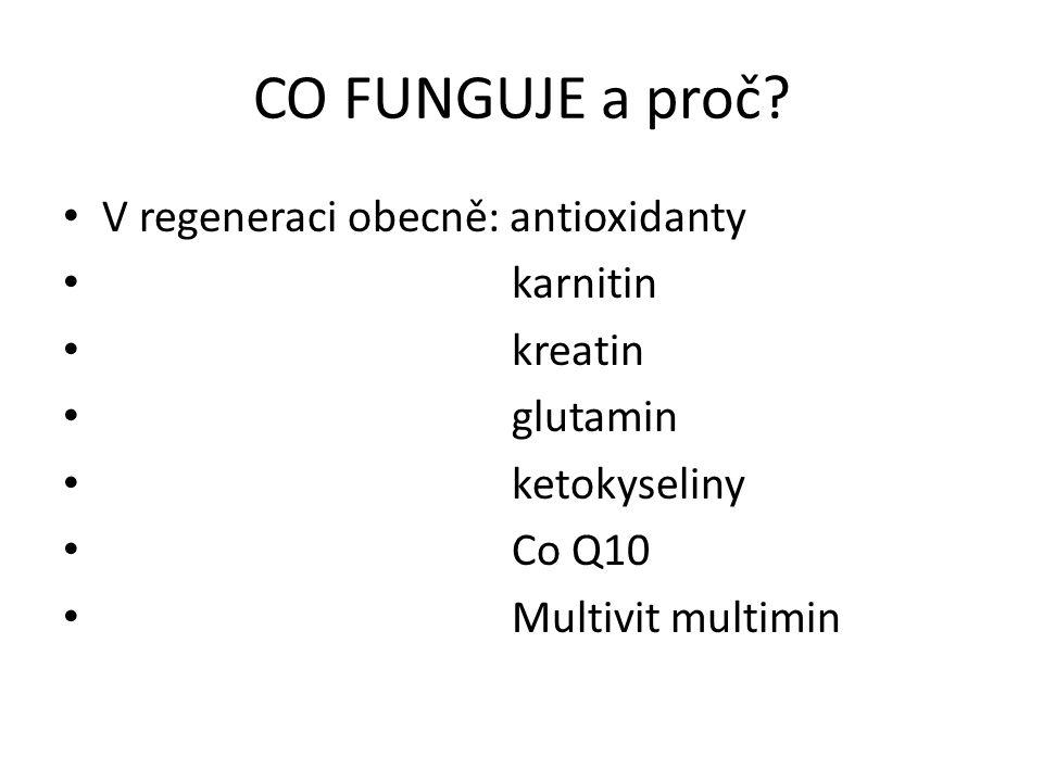 CO FUNGUJE a proč V regeneraci obecně: antioxidanty karnitin kreatin