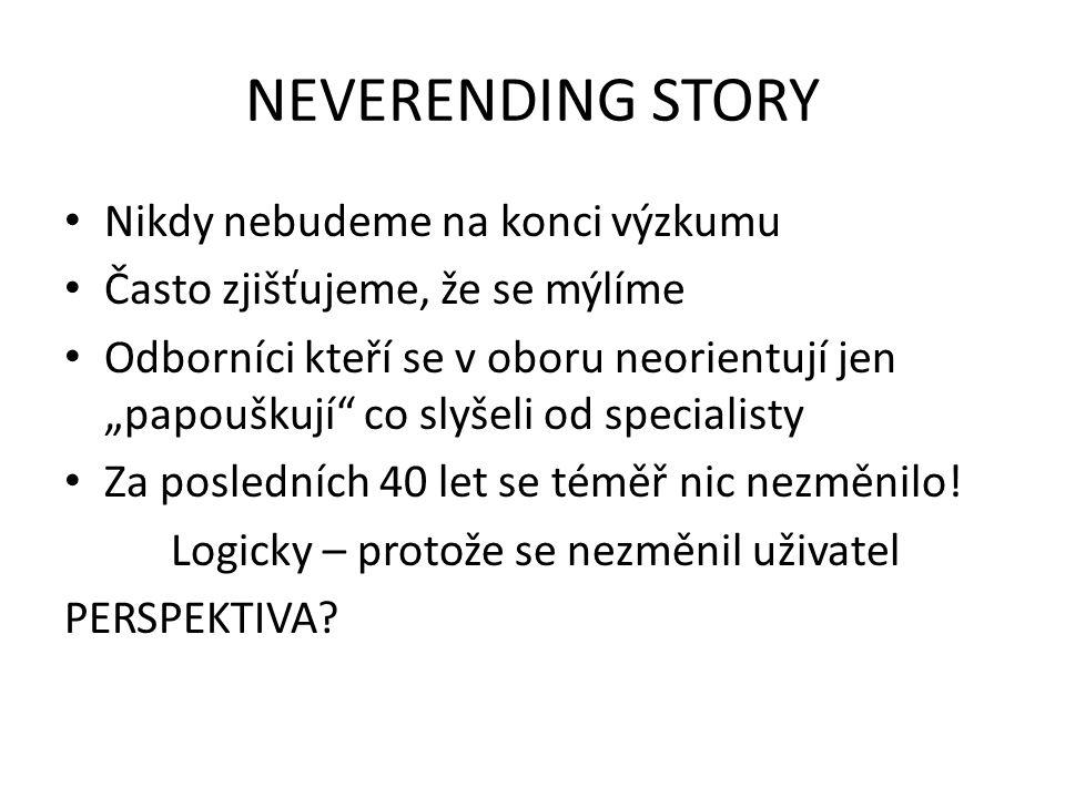 NEVERENDING STORY Nikdy nebudeme na konci výzkumu