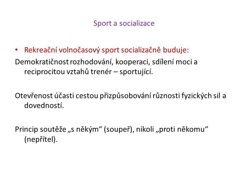 Sport a socializace Rekreační volnočasový sport socializačně buduje: