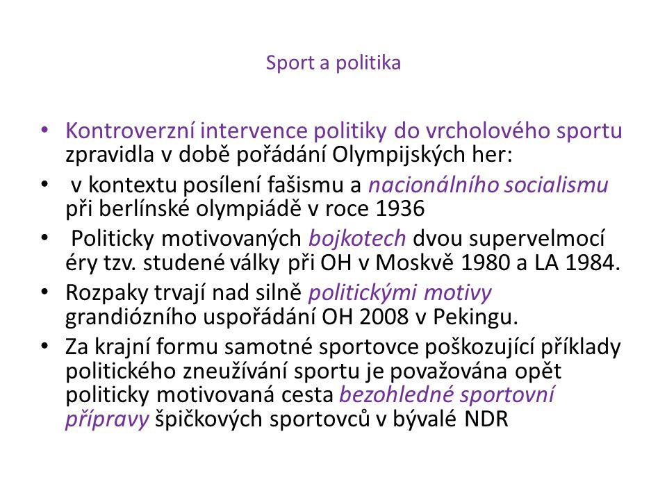 Sport a politika Kontroverzní intervence politiky do vrcholového sportu zpravidla v době pořádání Olympijských her: