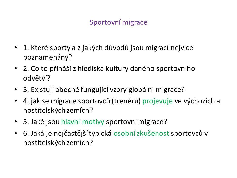 Sportovní migrace 1. Které sporty a z jakých důvodů jsou migrací nejvíce poznamenány