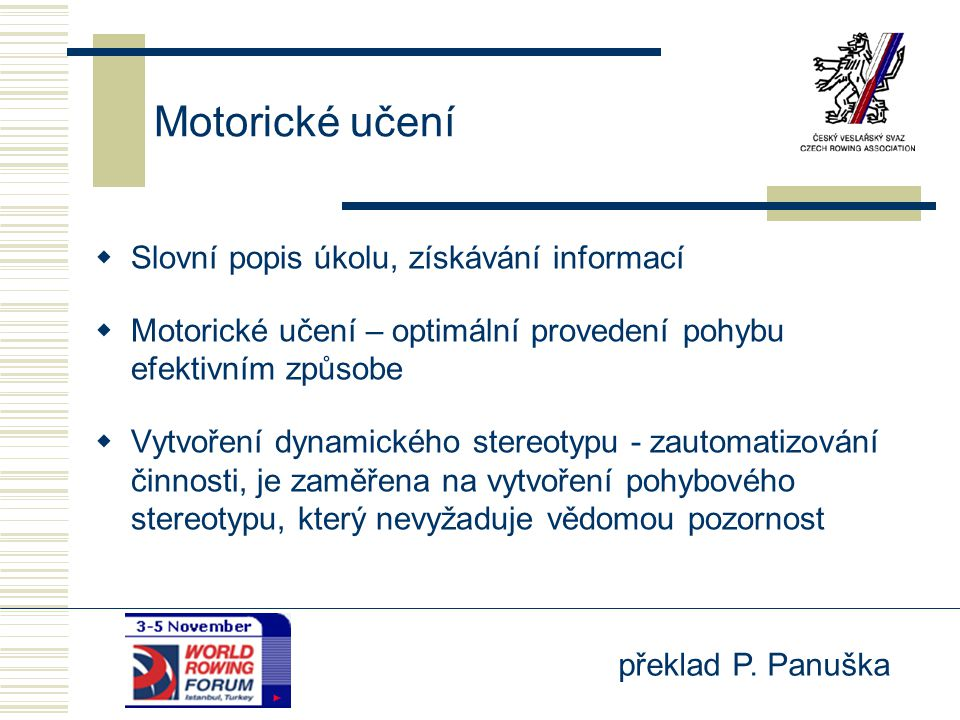 Motorické učení Slovní popis úkolu, získávání informací