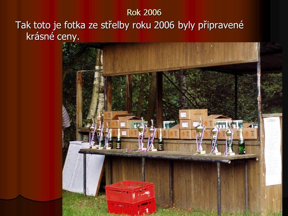 Tak toto je fotka ze střelby roku 2006 byly připravené krásné ceny.