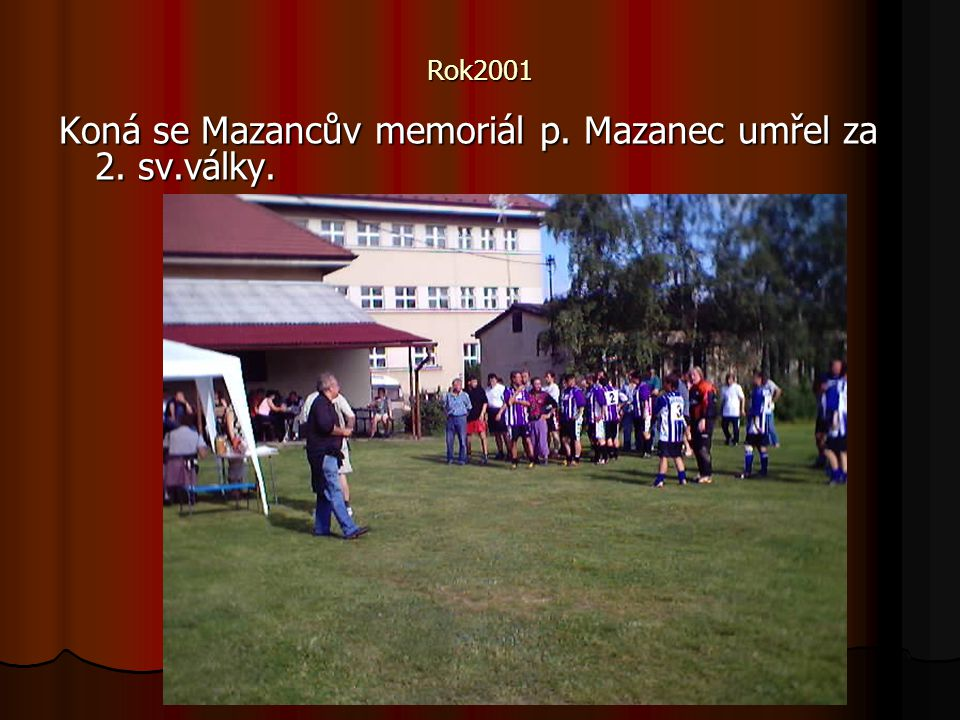 Koná se Mazancův memoriál p. Mazanec umřel za 2. sv.války.