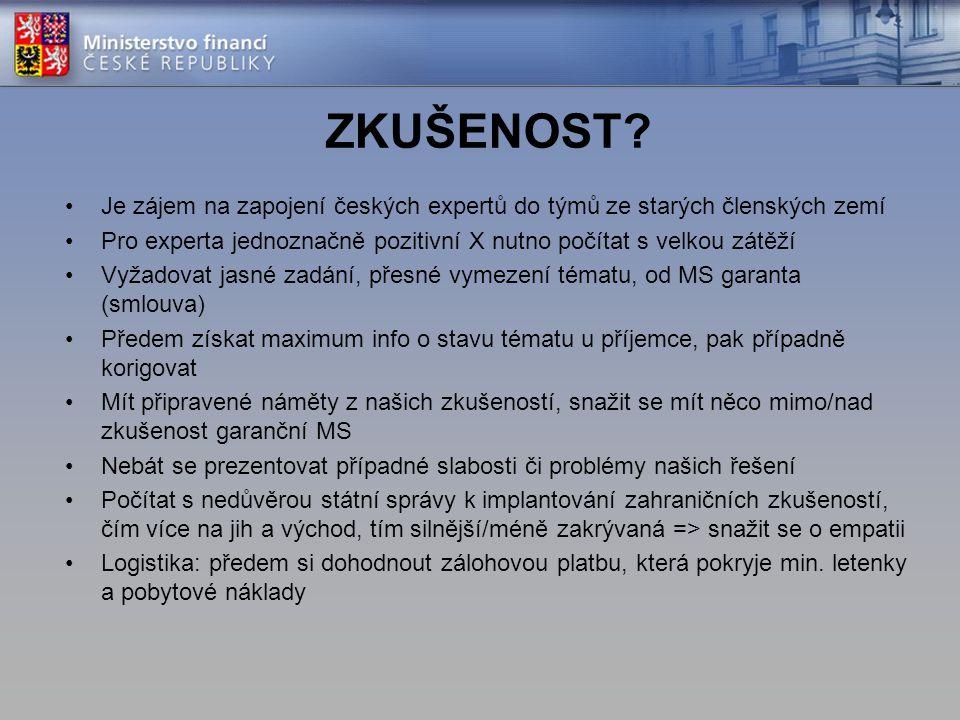 ZKUŠENOST Je zájem na zapojení českých expertů do týmů ze starých členských zemí. Pro experta jednoznačně pozitivní X nutno počítat s velkou zátěží.