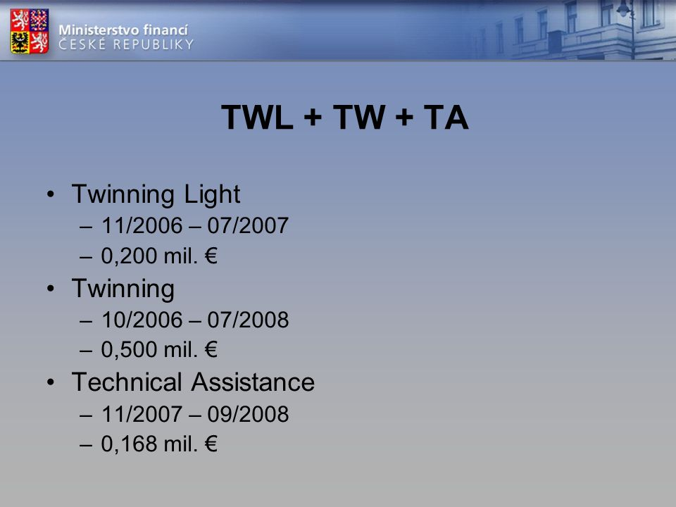 TWL + TW + TA Twinning Light Twinning Technical Assistance