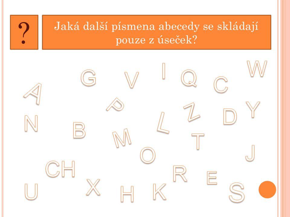 Jaká další písmena abecedy se skládají pouze z úseček