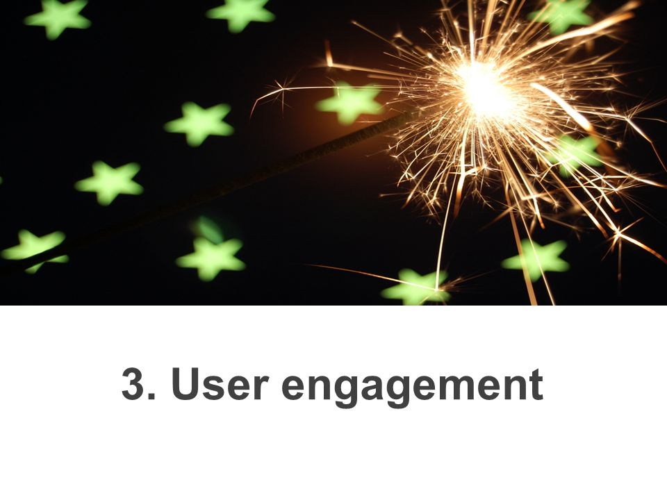 3. User engagement