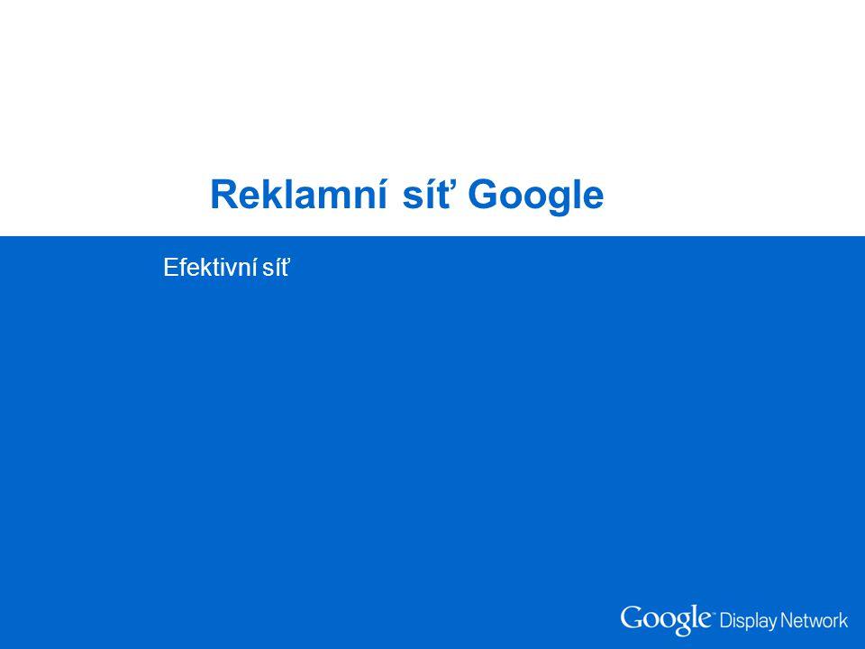 Reklamní síť Google Efektivní síť