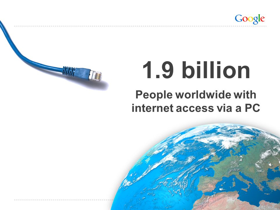 People worldwide with internet access via a PC