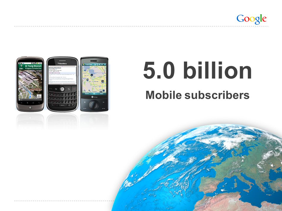 5.0 billion Mobile subscribers