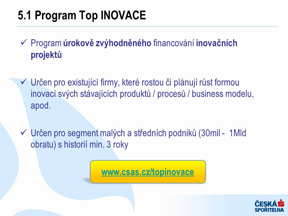 5.1 Program Top INOVACE Program úrokově zvýhodněného financování inovačních projektů.