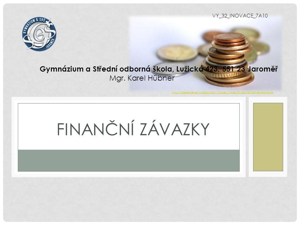 VY_32_INOVACE_7A10 Gymnázium a Střední odborná škola, Lužická 423, 551 23 Jaroměř. Mgr. Karel Hübner.