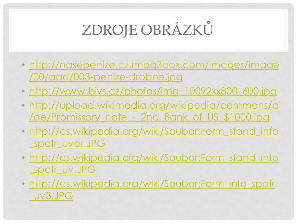 Zdroje obrázků http://nasepenize.cz.imag3box.com/images/image/00/aaa/003-penize-drobne.jpg. http://www.bivs.cz/photos/img_10092xx800_600.jpg.