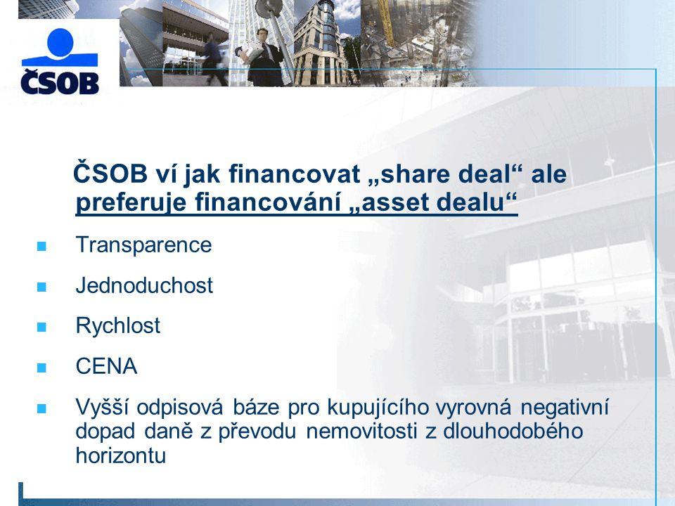 """ČSOB ví jak financovat """"share deal ale preferuje financování """"asset dealu"""
