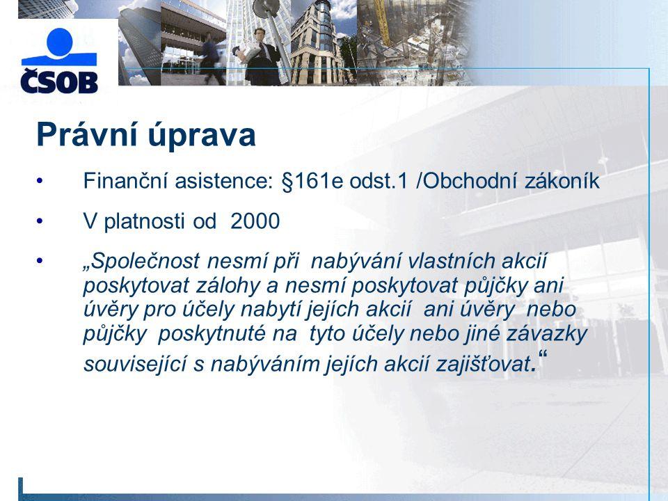 Právní úprava Finanční asistence: §161e odst.1 /Obchodní zákoník