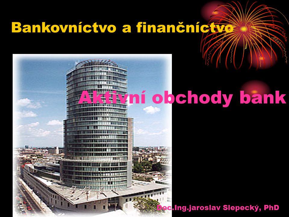 Aktivní obchody bank Bankovníctvo a finančníctvo