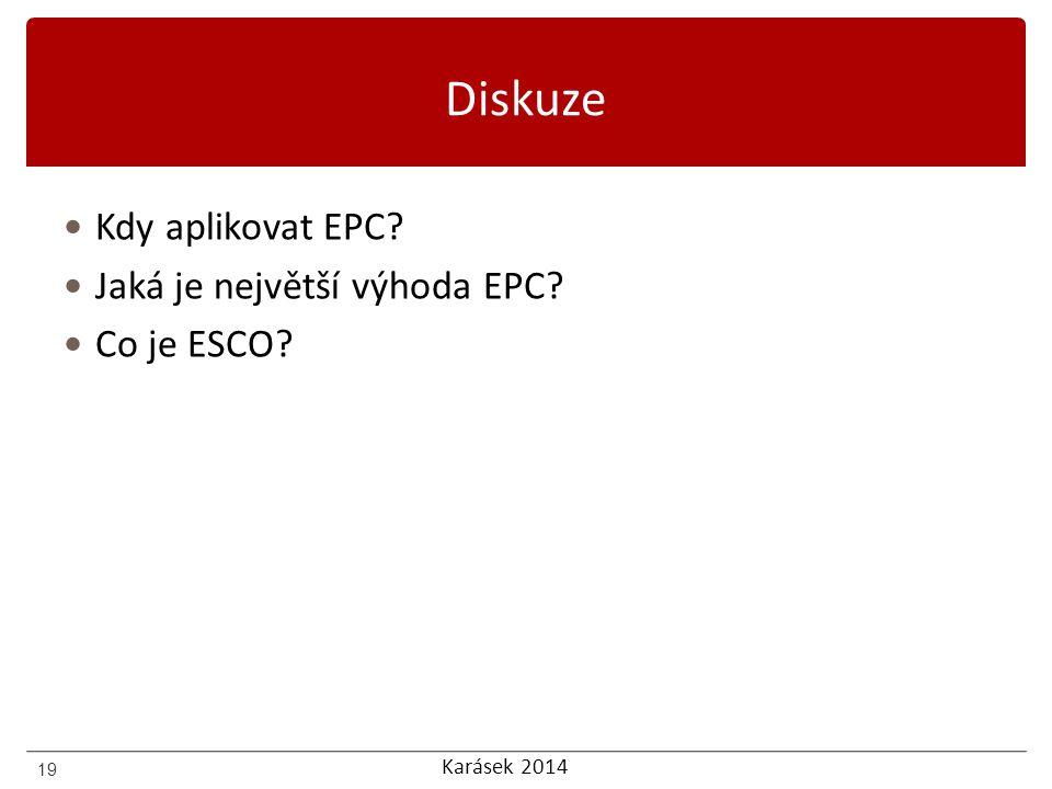 Diskuze Kdy aplikovat EPC Jaká je největší výhoda EPC Co je ESCO