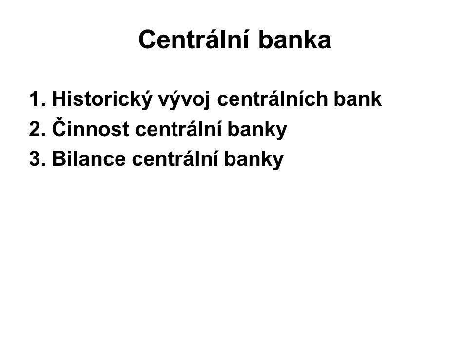 Centrální banka 1. Historický vývoj centrálních bank