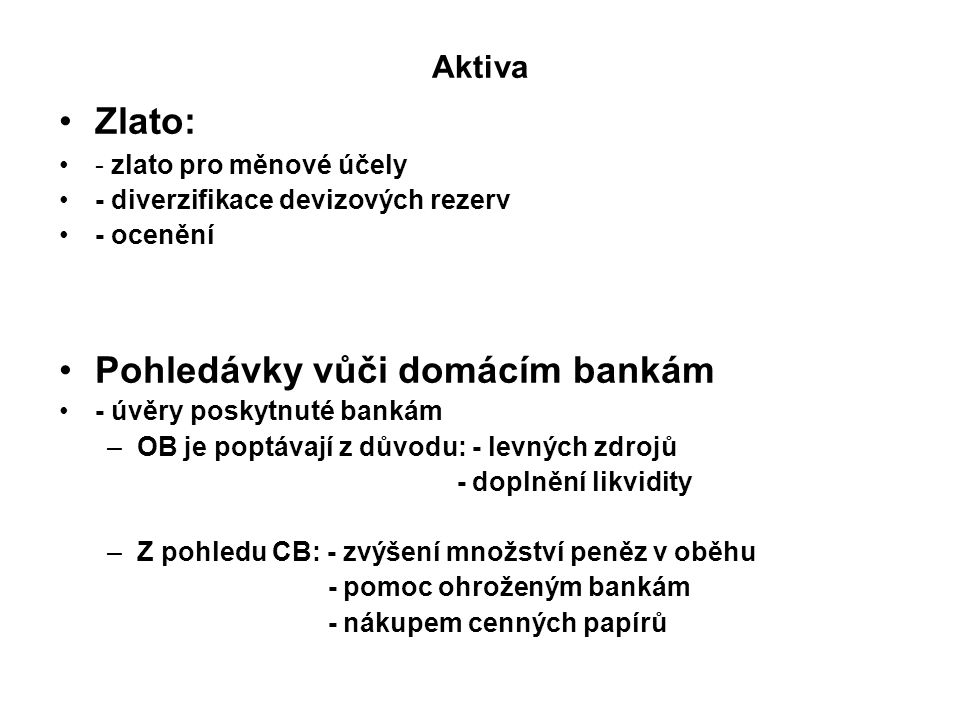 Pohledávky vůči domácím bankám