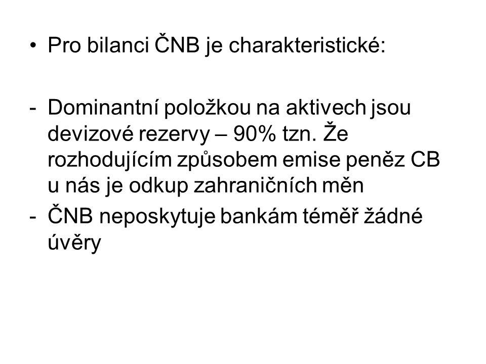Pro bilanci ČNB je charakteristické: