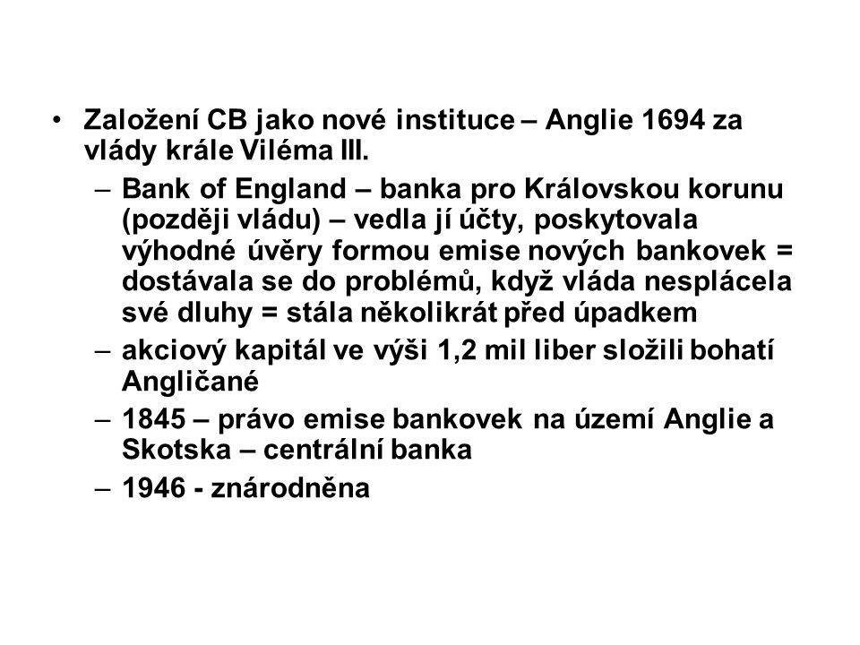 Založení CB jako nové instituce – Anglie 1694 za vlády krále Viléma III.