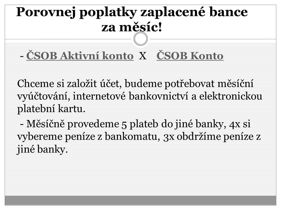 Porovnej poplatky zaplacené bance za měsíc!