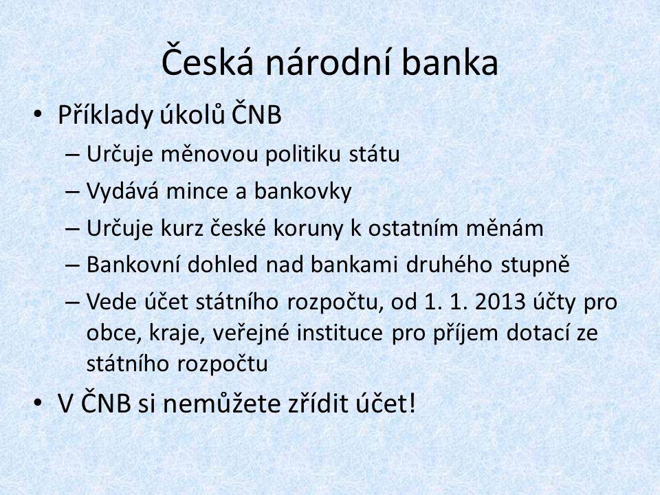 Česká národní banka Příklady úkolů ČNB V ČNB si nemůžete zřídit účet!