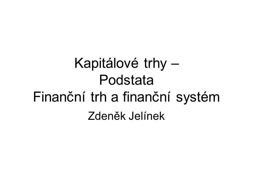 Kapitálové trhy – Podstata Finanční trh a finanční systém