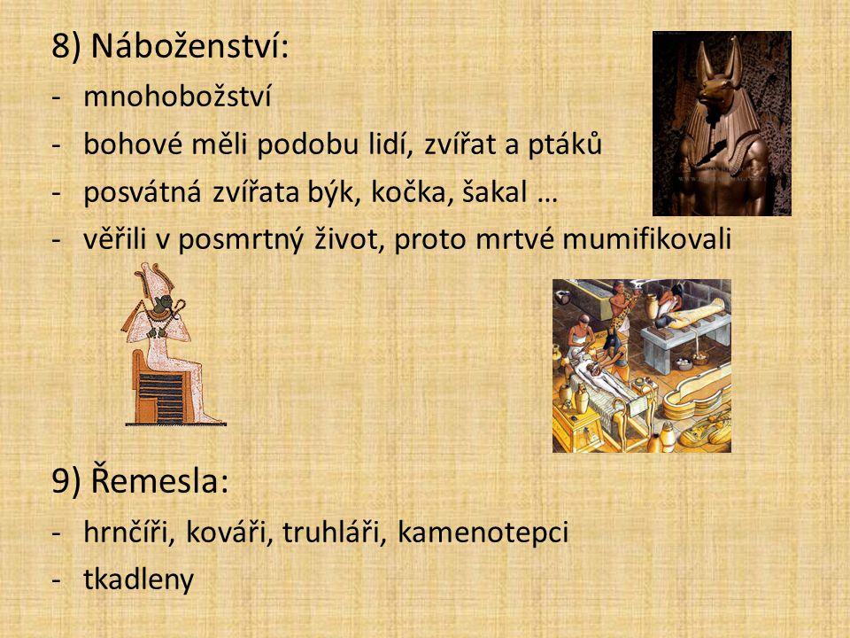8) Náboženství: 9) Řemesla: mnohobožství