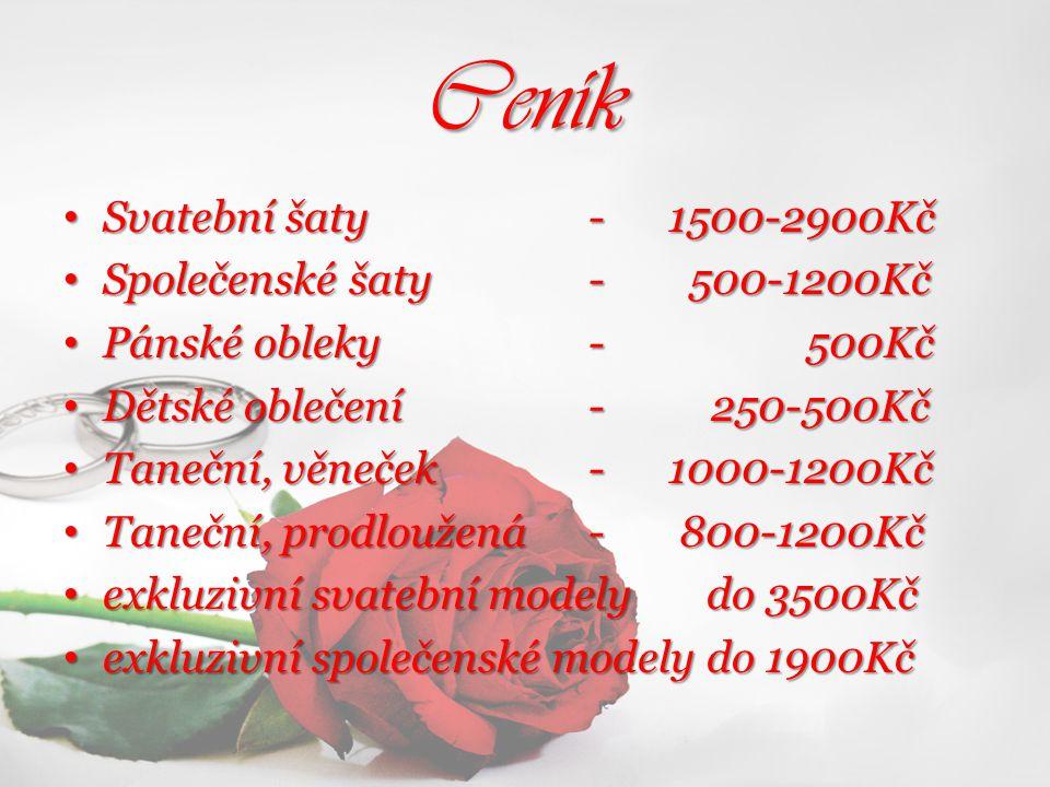 Ceník Svatební šaty - 1500-2900Kč Společenské šaty - 500-1200Kč