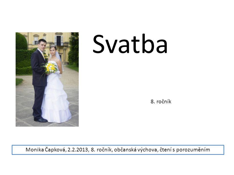 Svatba 8. ročník Monika Čapková, 2.2.2013, 8. ročník, občanská výchova, čtení s porozuměním