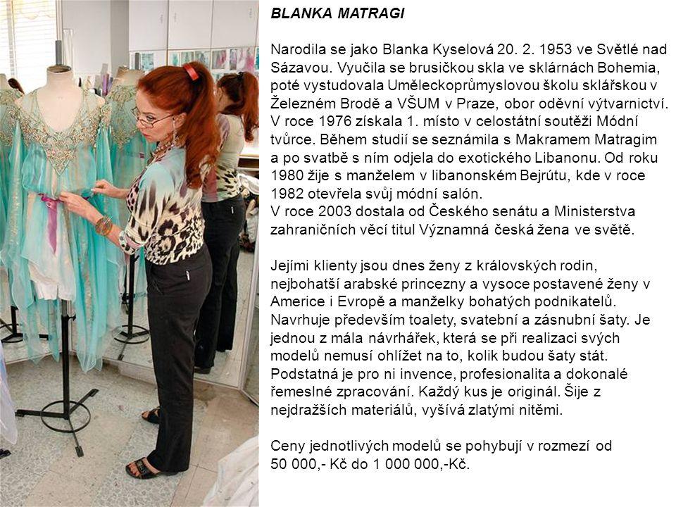 BLANKA MATRAGI Narodila se jako Blanka Kyselová 20. 2