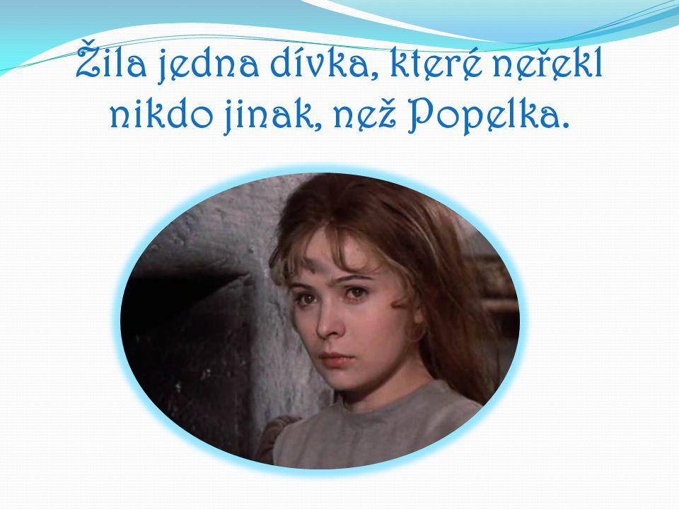 Žila jedna dívka, které neřekl nikdo jinak, než Popelka.