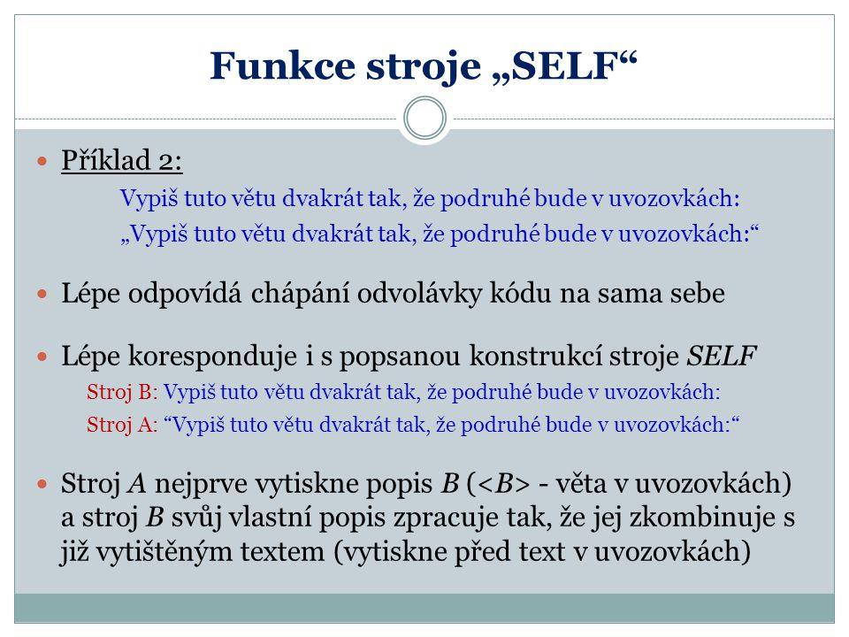 """Funkce stroje """"SELF Příklad 2:"""