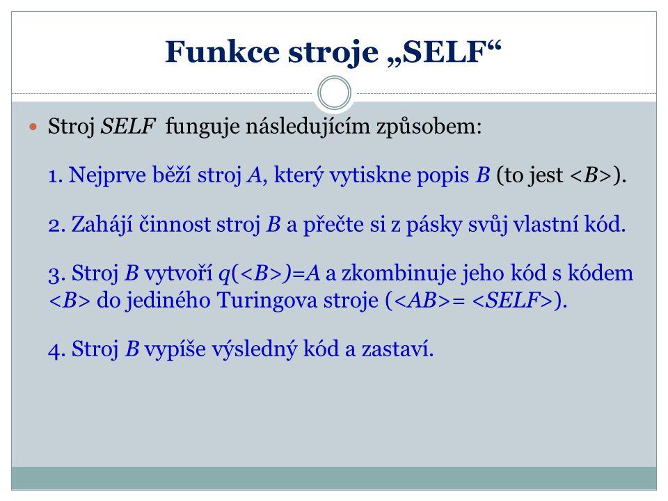 """Funkce stroje """"SELF Stroj SELF funguje následujícím způsobem:"""
