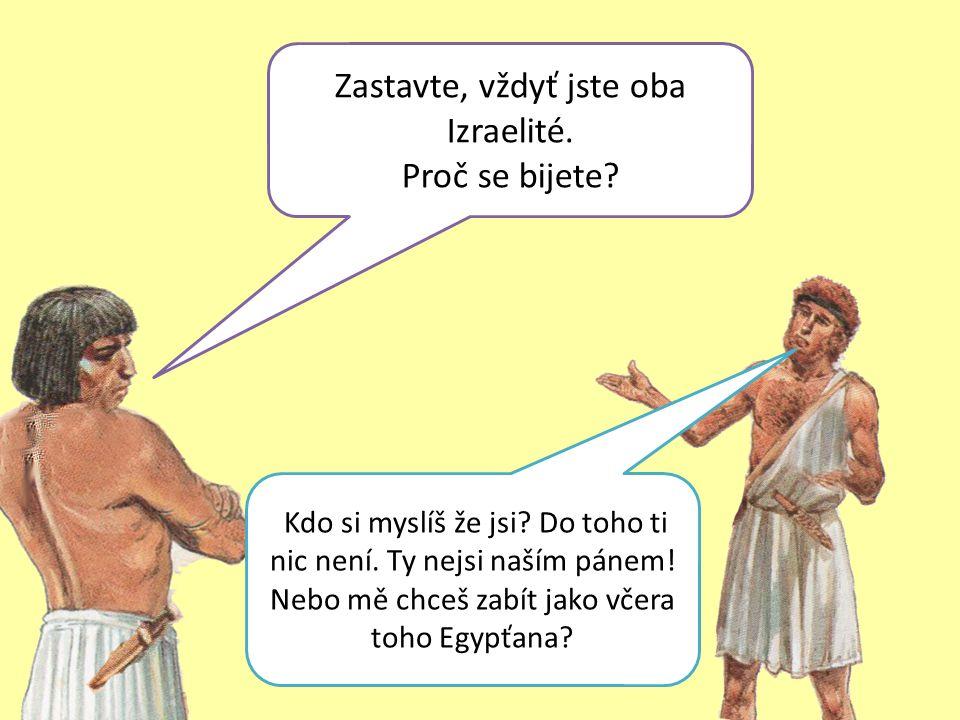 Zastavte, vždyť jste oba Izraelité.